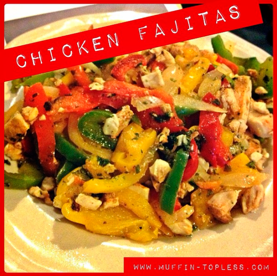 Muffin Topless Healthy Chicken Fajita Recipe