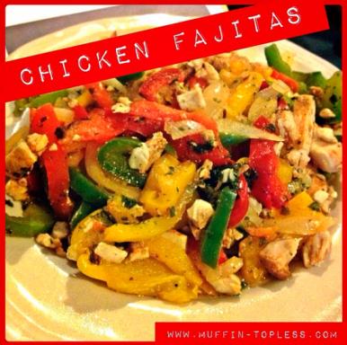 Muffin Topless Healthy Chicken Fajita Recipe
